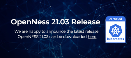 OpenNESS 21.03 released
